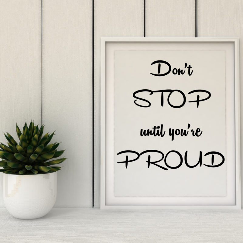 Sport, fitness, working out motivation Don't stop until you are Proud. Inspirational quotation. Success concept. Home decor art. 3D render.